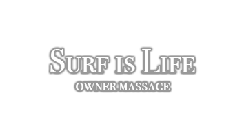 SURF IS LIFE - owener message